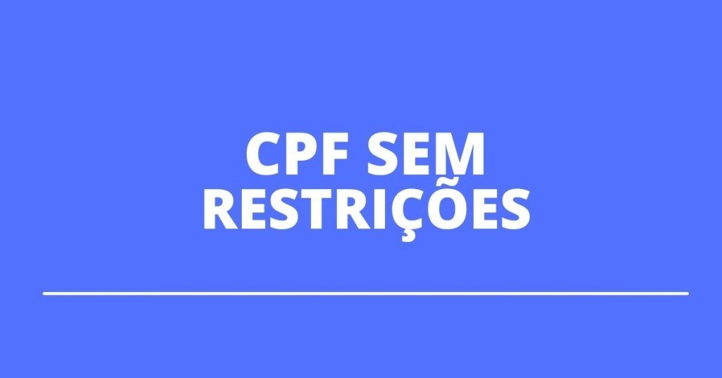 How do you leave your CPF unrestricted on Serasa?  understand here