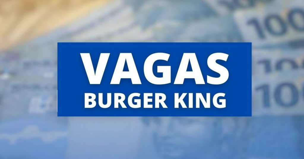 Burger King opens vacancies in the new intern program;  Check requirements